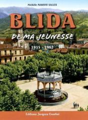 Blida De Ma Jeunesse ; 1935-1962 - Couverture - Format classique