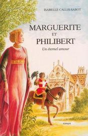 Marguerite et Philibert, un éternel amour - Couverture - Format classique