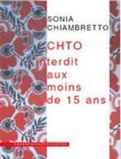 Chto ; Interdit Au Moins De Quinze Ans - Couverture - Format classique