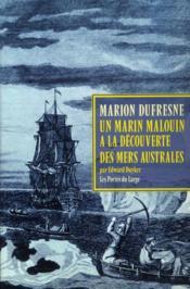 Marion Dufresne ; un marin malouin à la découverte des mers australes - Couverture - Format classique