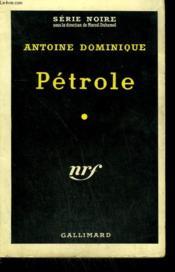 Petrole. Collection : Serie Noire N° 517 - Couverture - Format classique