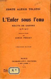 L'Enfer Sous L'Eau. Recits De Guerre. 1916-1917. - Couverture - Format classique