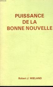 Puissance De La Bonne Nouvelle - Couverture - Format classique
