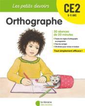 Les petits devoirs ; orthographe ; CE2 - Couverture - Format classique