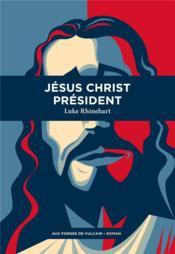 Jésus Christ président - Couverture - Format classique