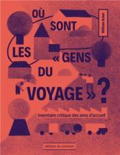 Où sont les « gens du voyage » ? inventaire critique des aires d'accueil - Couverture - Format classique