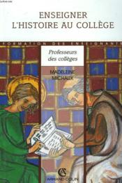 Enseigner L'Histoire Au College - Couverture - Format classique