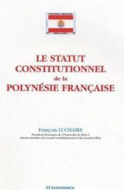 Le statut constitutionnel de la polynesie francaise - Couverture - Format classique