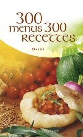 300 menus, 300 recettes - Couverture - Format classique