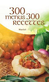 300 menus, 300 recettes - Intérieur - Format classique