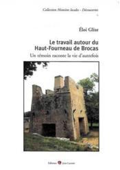 Le travail autour du haut-four de Brocas - Couverture - Format classique