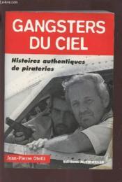Gangsters du ciel ; histoires authentiques de pirateries - Couverture - Format classique