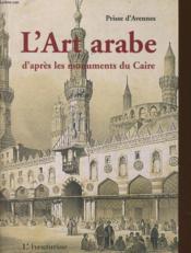 L'Ornement Arabe D'Apres Les Monuments Du Caire - Couverture - Format classique