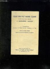 Celle Qui Fut Marie Claire Etude Sur La Vie Et L Oeuvre De Marguerite Audoux. - Couverture - Format classique
