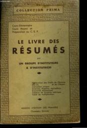 Le Livre Des Resumes - Cours Elementaire Et Cours Moyen Et Preparation Au C.E.P - Couverture - Format classique
