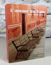 L'amour du banc. 600 illustrations de bancs du monde entier. - Couverture - Format classique