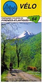 Vélo 64 ; itinéraires cyclistes en Pyrénées-Atlantiques - Couverture - Format classique