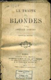 La Traite Des Blondes / Nouvelle Edition. - Couverture - Format classique
