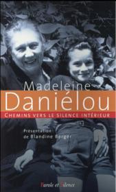 Chemins vers le silence intérieur avec Madeleine Daniélou - Couverture - Format classique