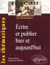 Ecrire Et Publier Hier Et Aujourd'Hui Les Thematiques - Intérieur - Format classique