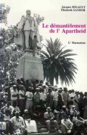 Le démantèlement de l'apartheid - Couverture - Format classique
