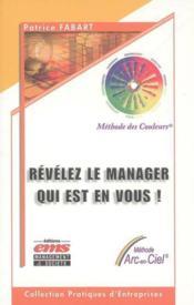 Revelez Le Manager Qui Est En Vous. Methode Des Couleurs. Methode Arc-En-Ciel - Couverture - Format classique