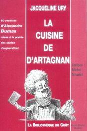 La Cuisine De Dartagnan 60 Recettes Dalexandre Dumas Mises A La Portee Des Tables Daujourdhui - Intérieur - Format classique