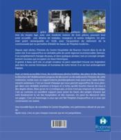 Hôpital de Roanne, la vie au cœur de la cité ; cinq siècles d'histoires, des bases pour l'avenir - 4ème de couverture - Format classique