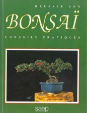 Réussir son Bonsai. Conseils pratiques. - Couverture - Format classique