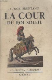La Cour Du Roi Soleil. - Couverture - Format classique