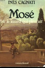 Mose Ou Le Lezard Qui Pleurait. - Couverture - Format classique