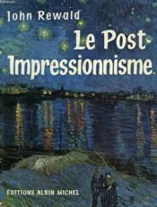 Le Post-Impressionnisme De Van Gogh A Gauguin - Couverture - Format classique