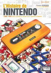 L'histoire de Nintendo (non officielle) ; 1889/1980 des cartes à jouer aux Game & watch - Couverture - Format classique
