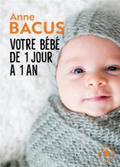 Votre bébé de 1 jour à 1 an - Couverture - Format classique