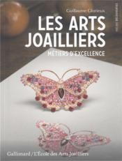 Les arts joailliers ; métiers d'excellence - Couverture - Format classique