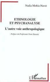 Ethnologie Et Psychanalyse ; L'Autre Voie Anthropologique - Intérieur - Format classique