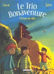 Le trio bonaventure t.3 ; l'enfant de sable - Intérieur - Format classique
