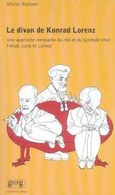 Le Divan De Konrad Lorenz ; Une Apporche Comparee Du Mythe Et Du Symbole Chez Freud, Jung Et Lorenz - Intérieur - Format classique