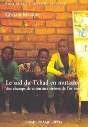 Le sud du Tchad en mutation ; des champs de coton aux sirènes de l'or noir - Intérieur - Format classique