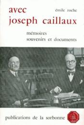 Avec Joseph Caillaux ; mémoires, souvenirs et documents - Couverture - Format classique