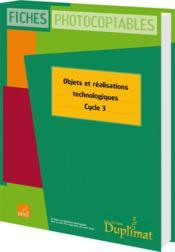 Duplimat ; Cycle 3 ; Objets Et Réalisations Technologiques - Couverture - Format classique