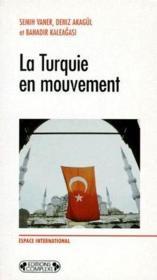 La Turquie en mouvement - Couverture - Format classique
