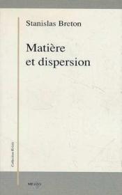 Matiere et dispersion - Couverture - Format classique