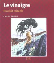 Le vinaigre produit miracle - Couverture - Format classique
