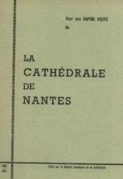 Pour une rapide visite de la cathédrale de Nantes - Couverture - Format classique