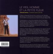 Le vieil homme et la petite fleur ; Théodore Monod, sa dernière grande aventure - 4ème de couverture - Format classique