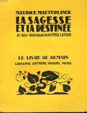 La Sagesse Et La Destinee. 31 Bois Originaux De Alfred Latour. Le Livre De Demain N° 62. - Couverture - Format classique