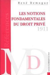 Les Notions Fondamentales Du Droit Prive ; Essai Critique Pour Servir D'Introduction A L'Etude Des Obligations - Couverture - Format classique