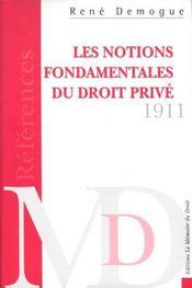 Les Notions Fondamentales Du Droit Prive ; Essai Critique Pour Servir D'Introduction A L'Etude Des Obligations - Intérieur - Format classique