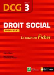 Droit social ; DCG épreuve 3 ; le cours en fiches (édition 2016/2017) - Couverture - Format classique